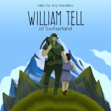 Hundreds of years ago, high in the mountains of Europe, a hunter refused to be bullied, thus sparking a revolution that united all of Switzerland. William Tell's bravery and integrity made him one of Switzerland's best loved national heroes. This Tale for Tiny Travellers retails for $7.99 and is available from Amazon.com, Amazon Europe, Amazon UK, and the international Book Depository.